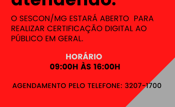 ATENÇÃO: HORÁRIO DE FUNCIONAMENTO DA CERTIFICAÇÃO DIGITAL