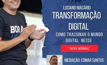 """LIVE IMPERDÍVEL!!! TRANSFORMAÇÃO DIGITAL  COMO TRACIONAR O MUNDO DIGITAL NESSE  """" NOVO NORMAL"""""""