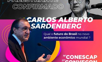 Carlos Alberto Sardenberg é um dos palestrantes da 19ª CONESCAP | 27ª CONVECON!